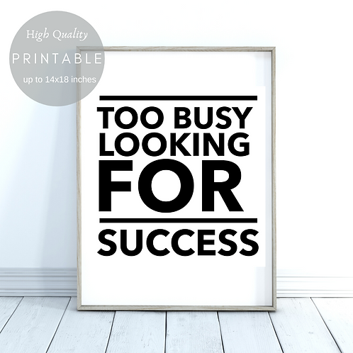 Too busy looking for sucess