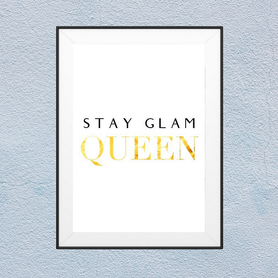 Stay Glam Queen