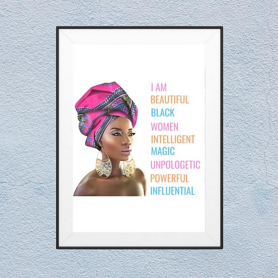 I am Beautiful Black Women Intelligent Magic Unpologetic Powerful Influential