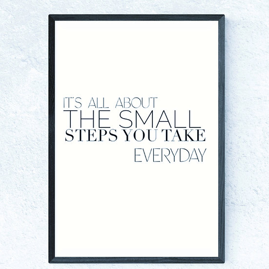 It's all about the small steps you take everyday