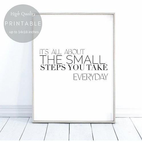 It's about the small steps you take everyday