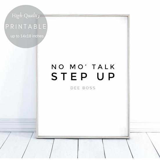 NO MO TALK STEP UP