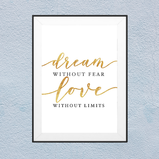 Dream without fear- Love without limits