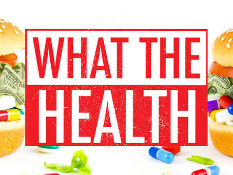 """73: """"What the Health"""" Review"""