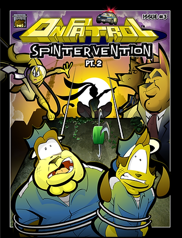 On Patrol: Issue #3 - Spintervention Pt. 2 --- The Spinster rises to face our heroes, Keegan and Bruce in an epic showdown!