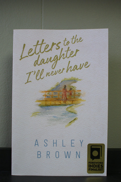 Letters To The Daughter I'll Never Have
