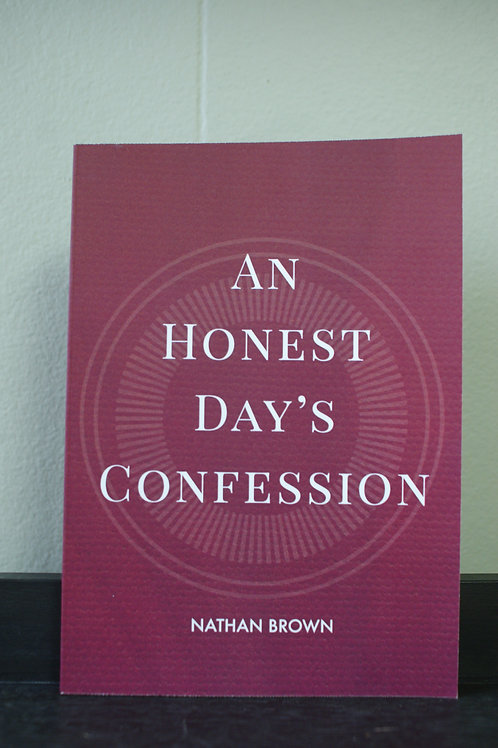 An Honest Day's Confession
