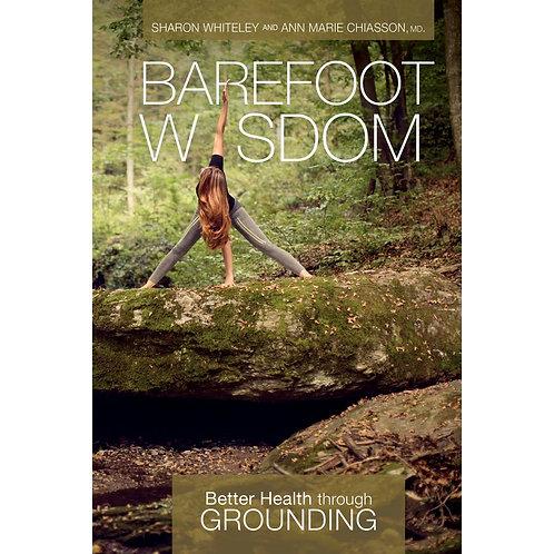 Barefoot Wisdom - Better Health Through Grounding