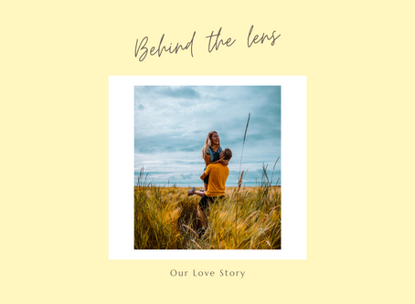 Behind the Lens - Our Love Story.