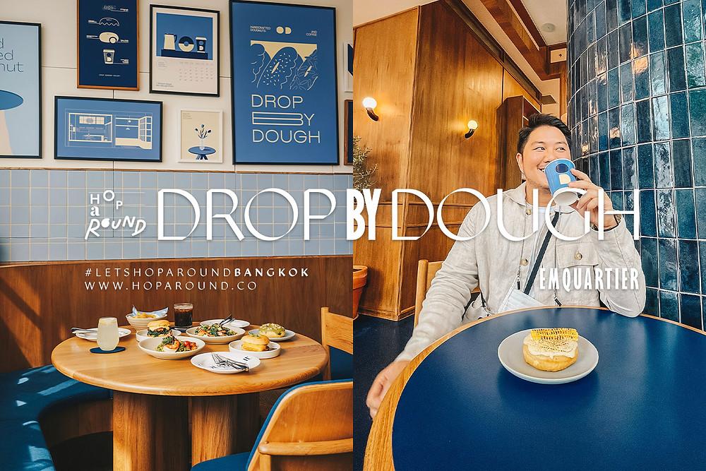 DROP BY DOUGH at EmQuartier ก้าวกระโดดของแบรนด์โดนัทสุดโก้ ดรอปบายโด โดนัทสุดอร่อยในกรุงเทพ รีวิว Drop by Dough รีวิวคาเฟ่ คาเฟ่น่านั่ง 2021 2022 คาเฟ่เปิดใหม่ Bkk cafe hopping cafe in bangkok new cafe coffee dine