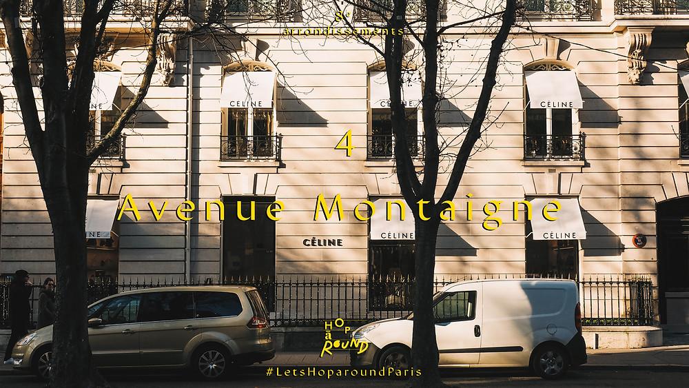4. Avenue Montaigne (อาเวอนูว์ มงเตญน์ - เขต 8)