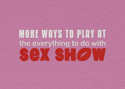 The Everything to Do With Sex Show