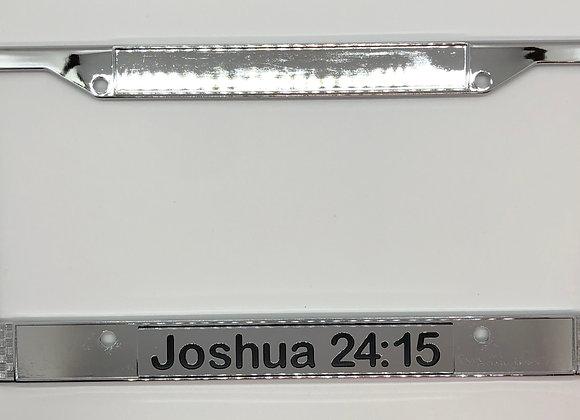 Joshua 24:15Chrome Scripture License Plate Frame