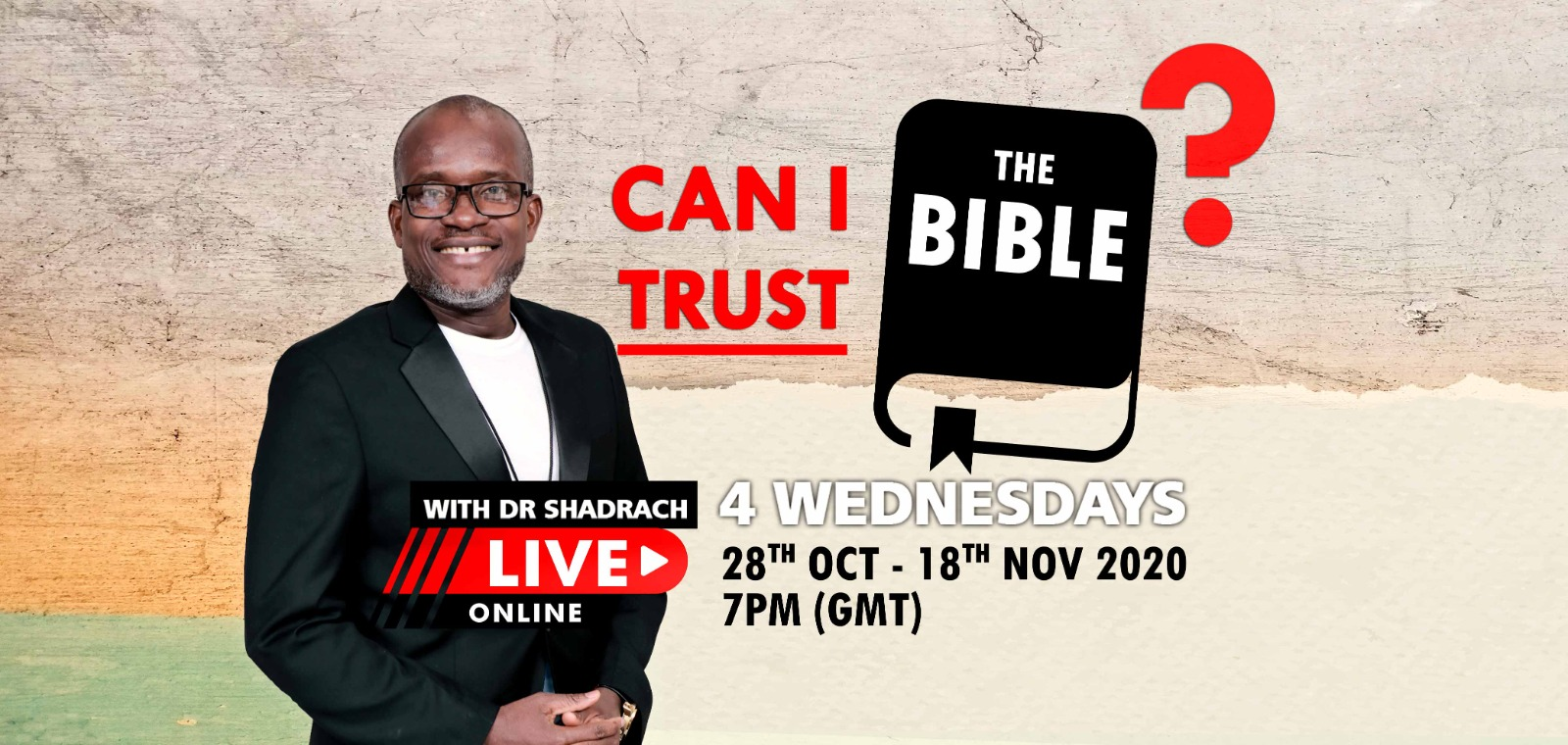 Can I trust the Bible - Dr Shadrach Ofos