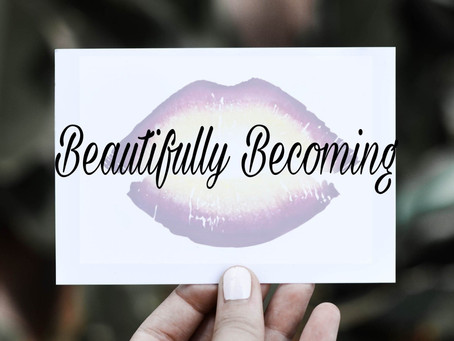 Beautifully Becoming