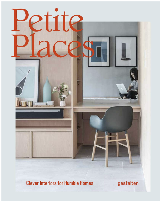 Petite Places: Clever Interiors for Humble Homes by Gestalten