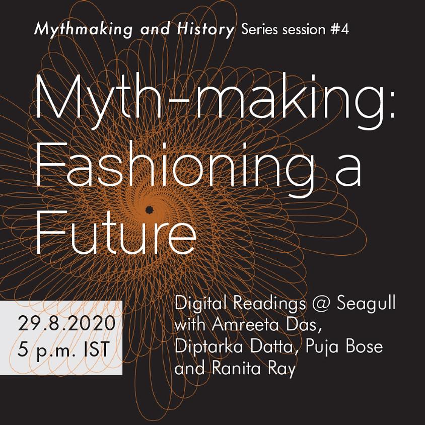 Myth-making: Fashioning a Future
