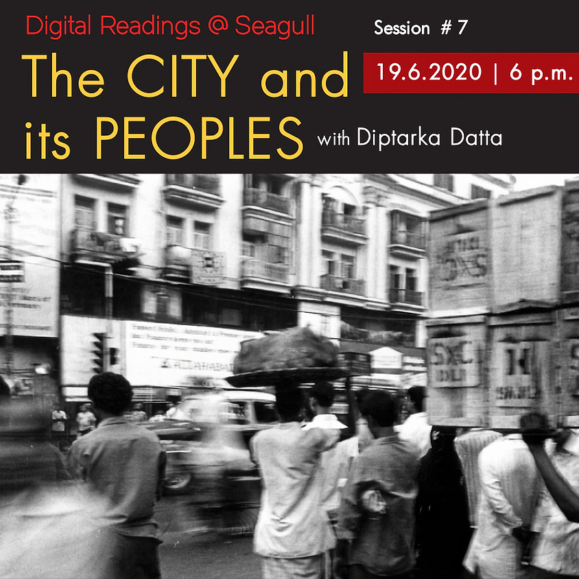 Digital Readings at Seagull #7(new): The City and its Peoples