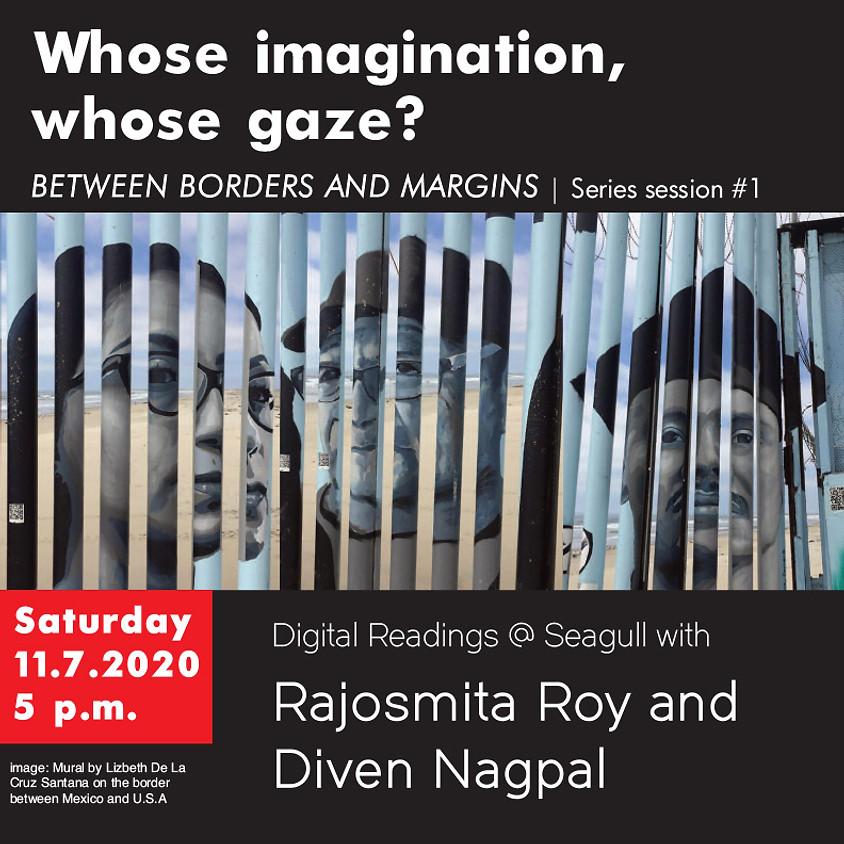 Between Borders and Margins #1: Whose imagination, whose gaze?