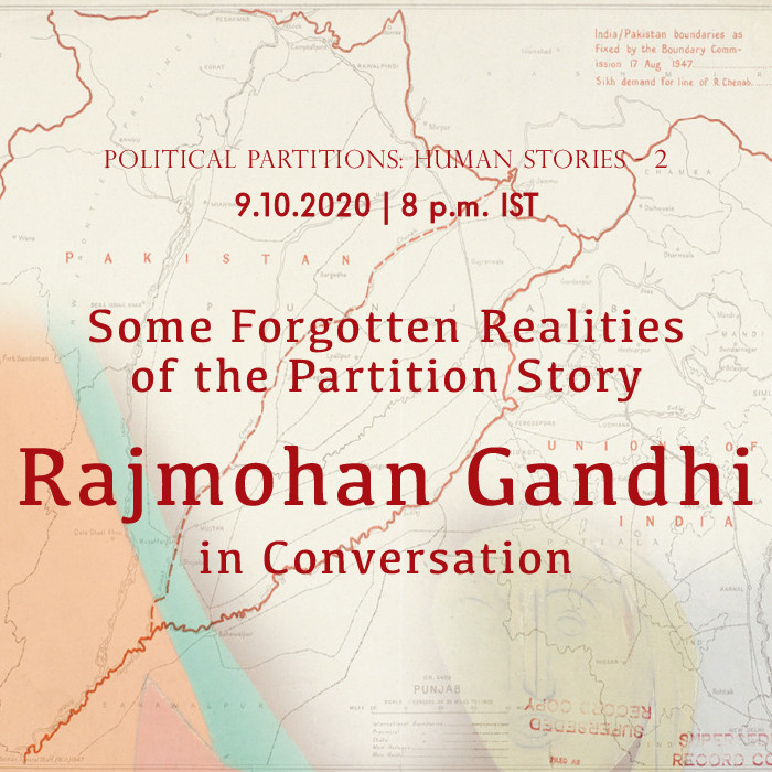 Some Forgotten Realities of the Partition Story: Rajmohan Gandhi in Conversation