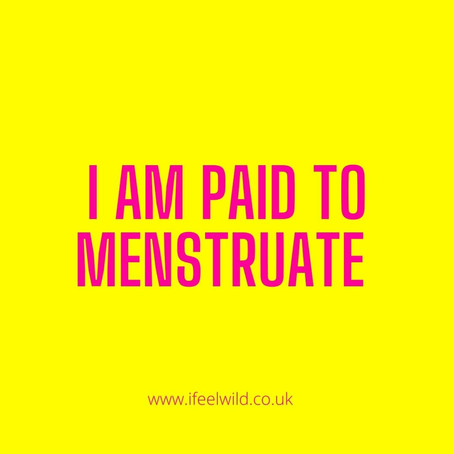 I AM PAID TO MENSTRUATE