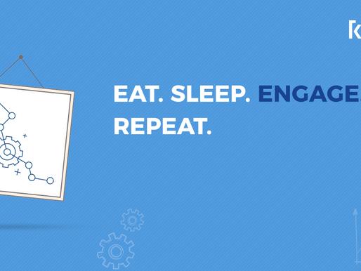 EAT. SLEEP. ENGAGE. REPEAT