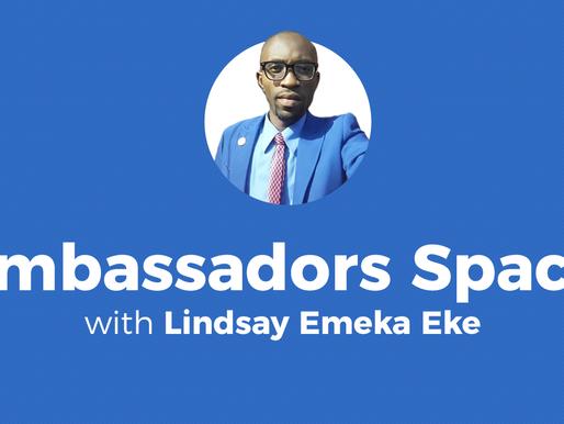 Ambassadors Space with Lindsay Emeka Eke: Social Media Journey and beyond!