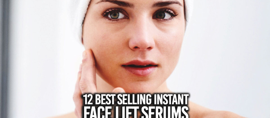 12 Best Selling Instant Face Serums - Guest Post By Verway Athens
