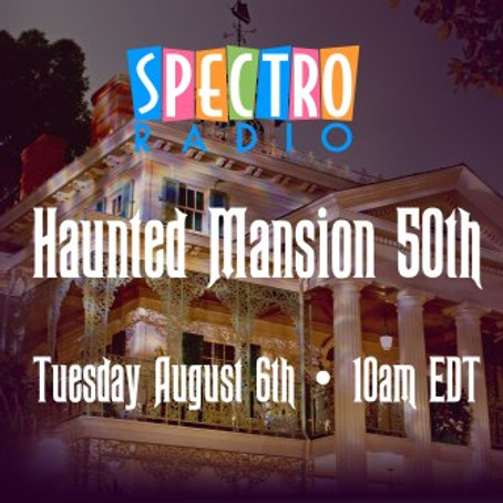 Celebrate Haunted Mansion 50 with Spectro Radio