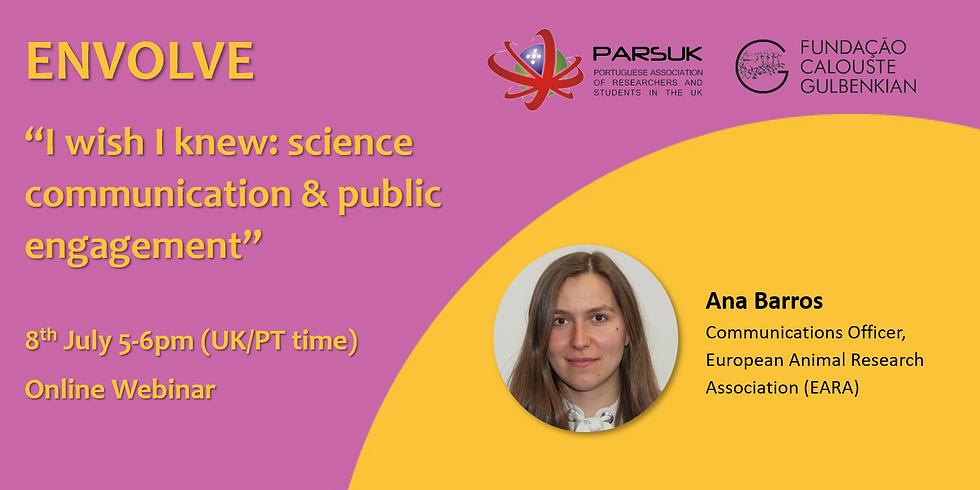 ENVOLVE training webinar - I wish I knew: science communication & public engagement