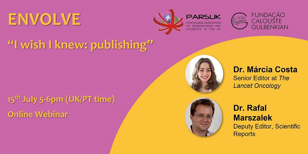 ENVOLVE training webinar - I wish I knew: publishing