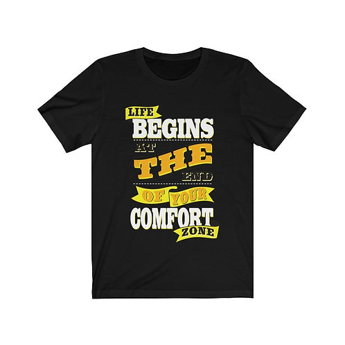 Life Begins at the End of the Comfort Zone Short Sleeve Tee