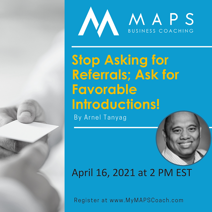 Stop Asking for Referrals; Ask for Favorable Introductions!