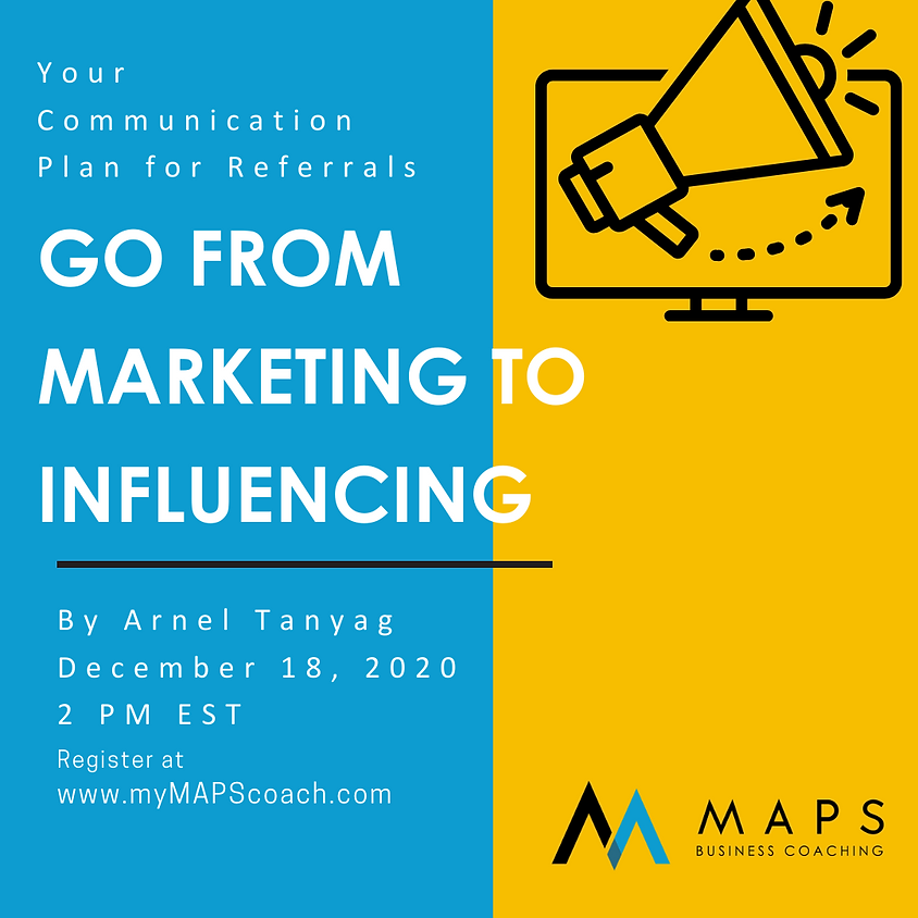 Your Communication Plan for Referrals: Go from Marketing to Influencing