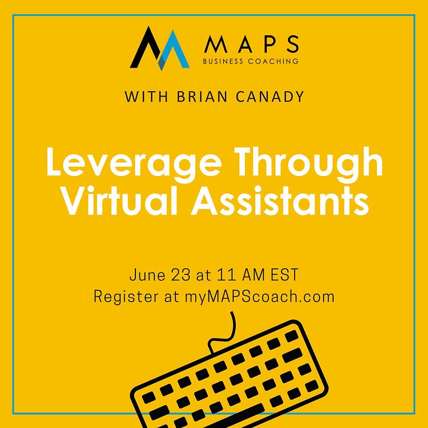 Leverage through Virtual Assistants