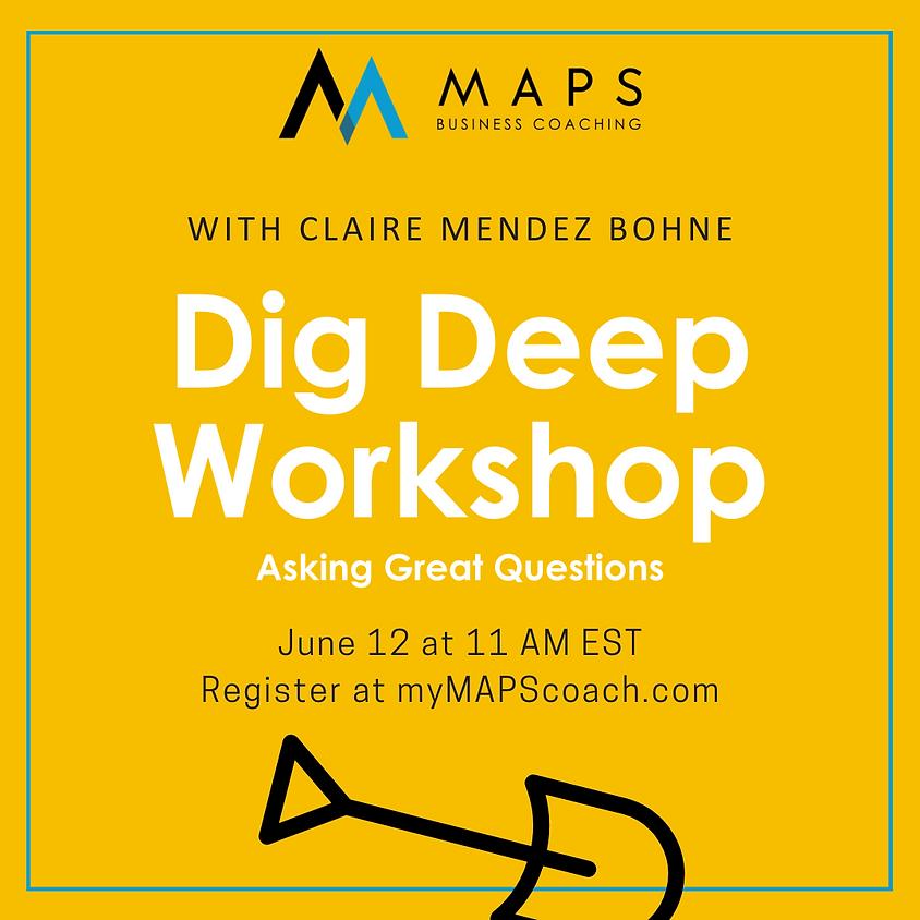 Dig Deep Workshop