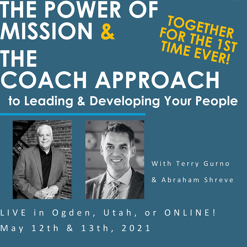 The Power of Mission AND The Coach Approach TOGETHER!