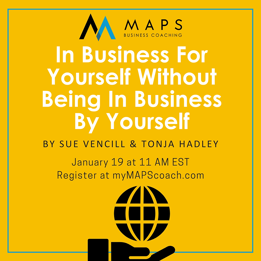 In Business For Yourself Without Being In Business By Yourself