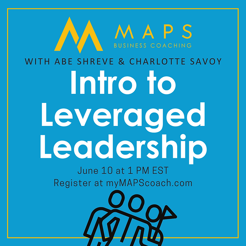 Introduction to the Leveraged Leadership Training Series at MAPS Business Coaching