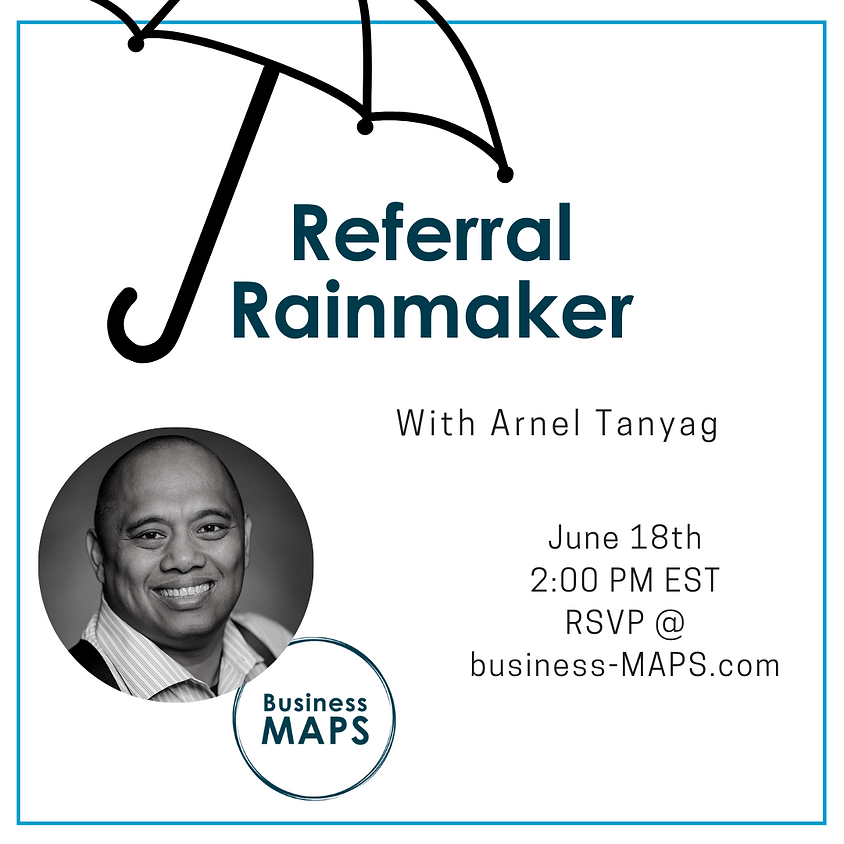 Referral Rainmaker: Go from Receiving to Generating Endless Referrals