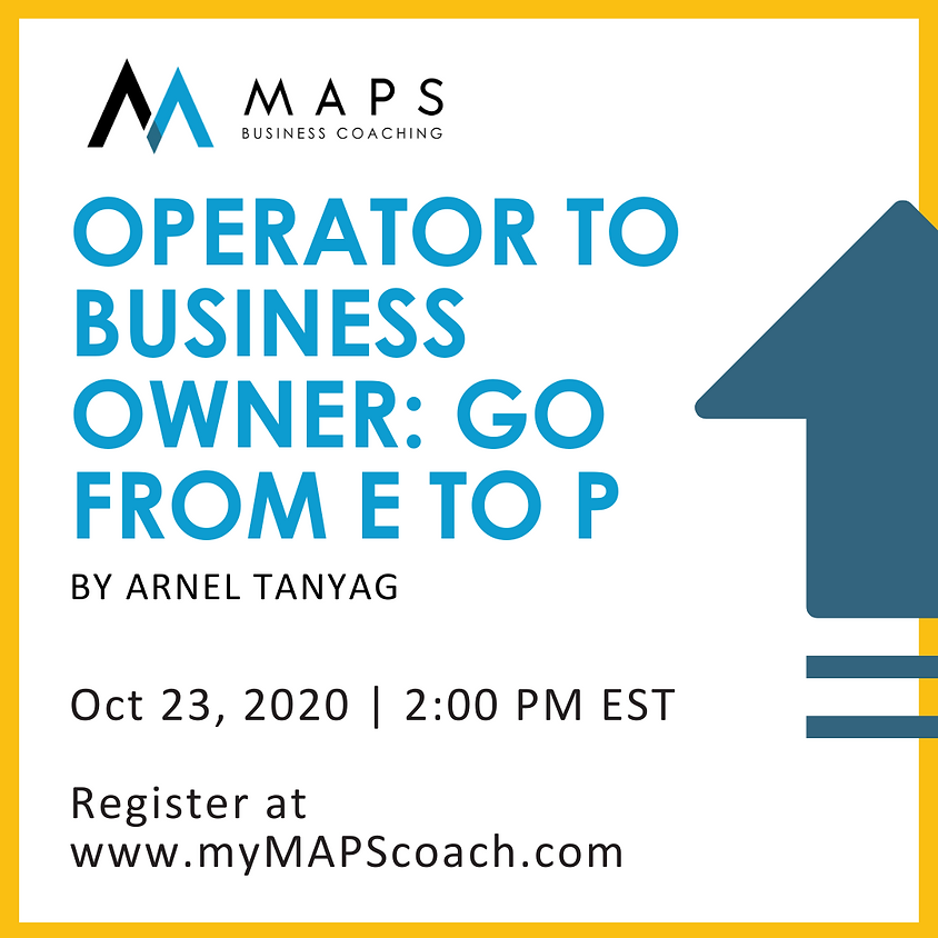 Operator to Business Owner: Go From E to P