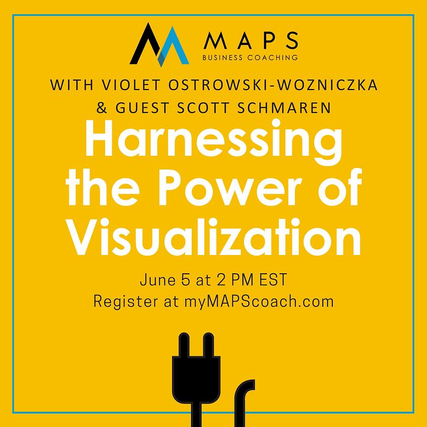 Harnessing the The Power of Creative Visualization - Scott Schmaren