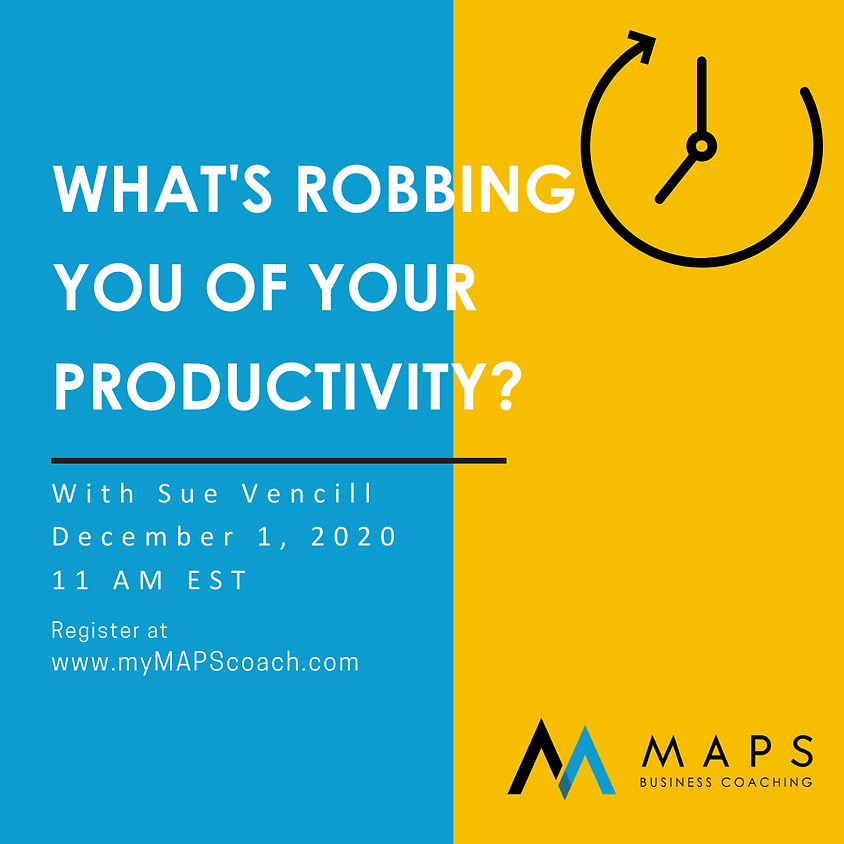 What's Robbing You of Your Productivity??