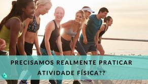 Será que realmente é importante realizar atividade física?