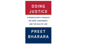 A Prosecutor's Credo, Robed Oracles, and Gideon's Angels: A Review of Doing Justice