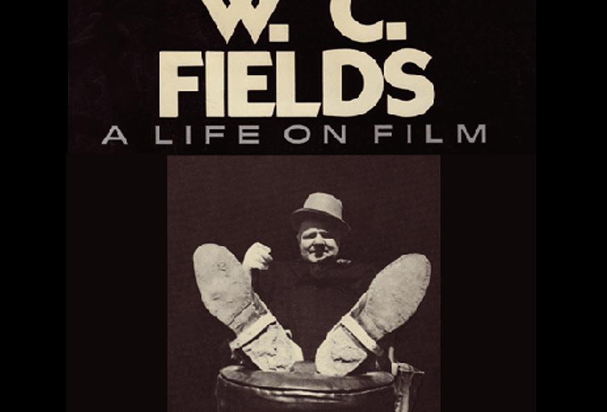 Ronald J. Fields - W.C. Fields - A Life On Film