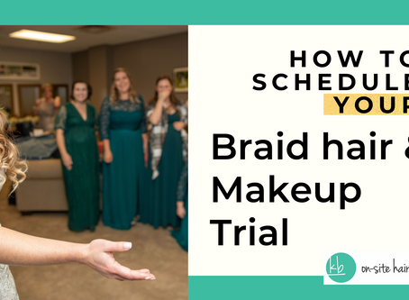 How to Have an Amazing Bridal Hair and Makeup Trial
