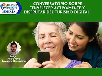 Link de video conversatorio sobre envejecer activamente y disfrutar del turismo digital.