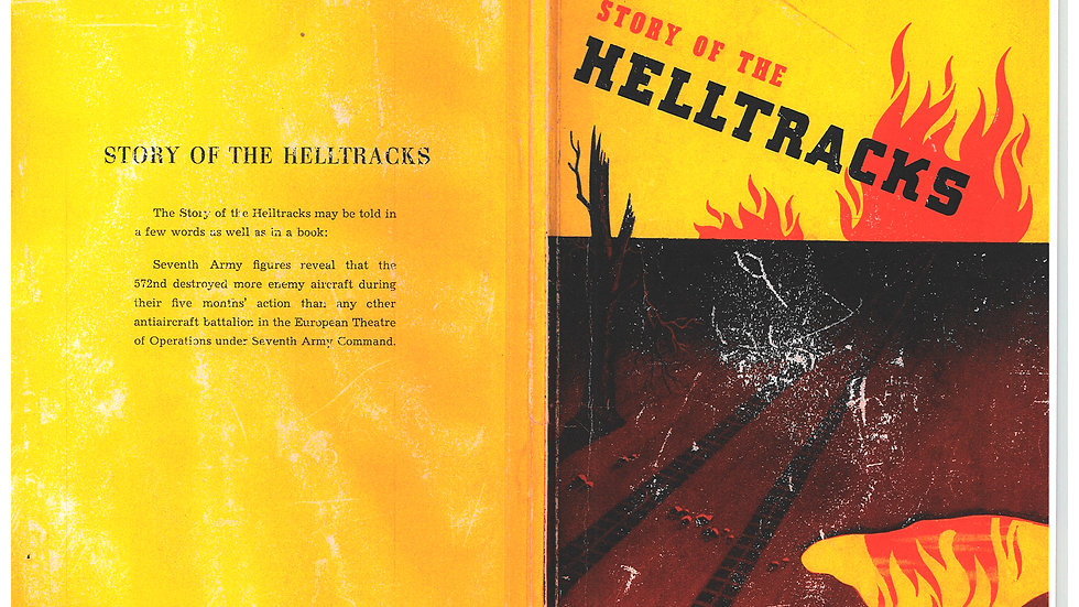 Story of the Helltracks- Combat History of the 572nd Anti-Aircraft Artillery