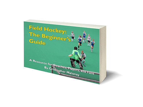 COLOR EDITION: Field Hockey - The Beginner's Guide